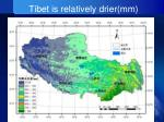 tibet is relatively drier mm