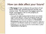 how can debt affect your future