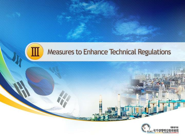 Measures to Enhance Technical Regulations