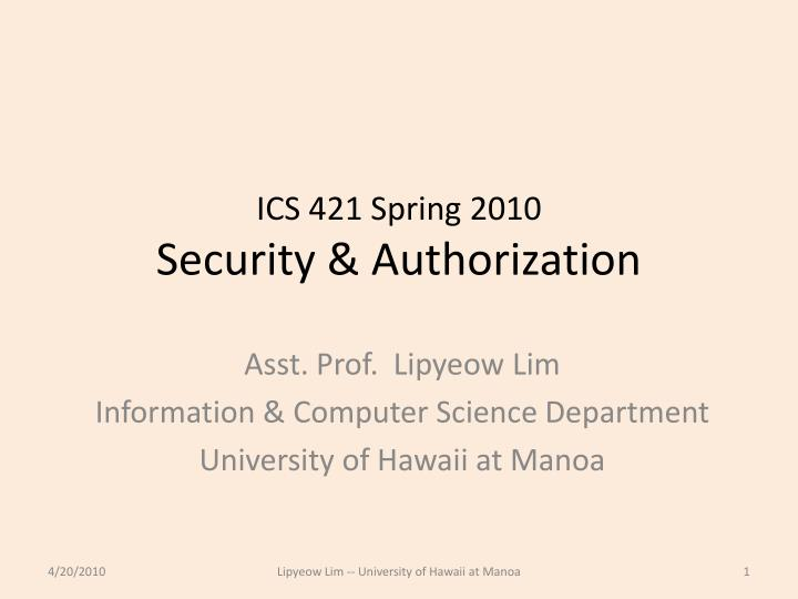 ics 421 spring 2010 security authorization n.