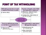 point of tax withholding