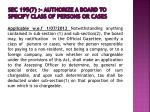 sec 195 7 authorize a board to specify class of persons or cases