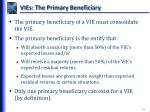vies the primary beneficiary