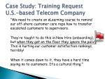 case study training request u s based telecom company1