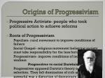 origins of progressivism1