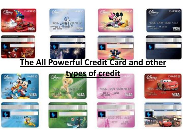 the all powerful credit card and other types of credit n.