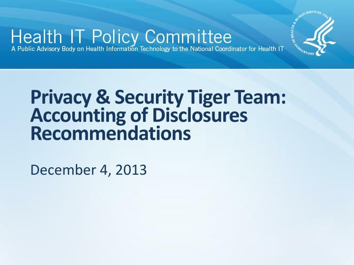 privacy security tiger team accounting of disclosures recommendations n.