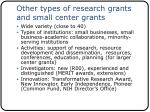 other types of research grants and small center grants