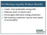 net metering arguably produces benefits