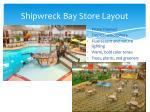 shipwreck bay store layout