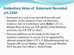 evidentiary value of statement recorded u s 133a