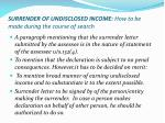 surrender of undisclosed income how to be made during the course of search