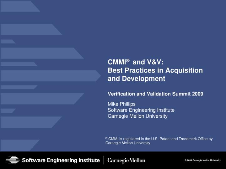 cmmi and v v best practices in acquisition and development verification and validation summit 2009 n.
