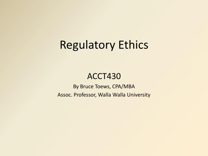 regulatory ethics n.