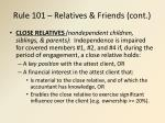 rule 101 relatives friends cont
