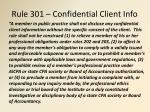 rule 301 confidential client info