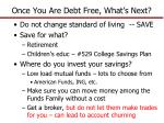 once you are debt free what s next