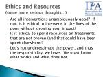 ethics and resources some more serious thoughts
