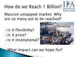 how do we reach 1 billion
