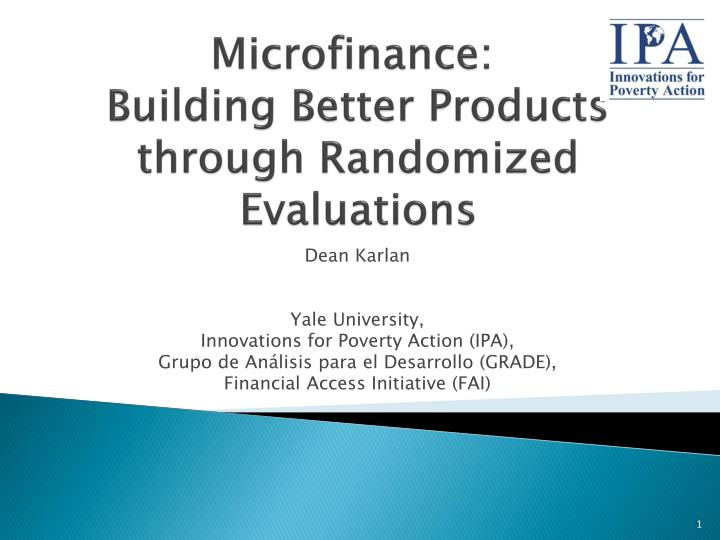 microfinance building better products through randomized evaluations n.