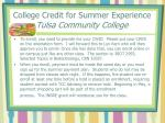 college credit for summer experience tulsa community college