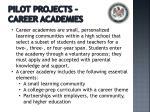 pilot projects career academies
