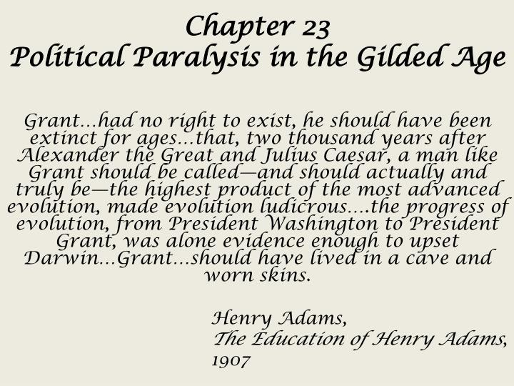 chapter 23 political paralysis in the gilded age n.