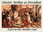 chester arthur as president