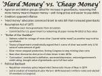 hard money vs cheap money