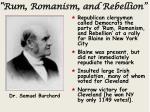 rum romanism and rebellion