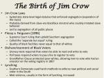 the birth of jim crow