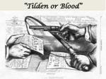 tilden or blood
