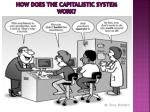 how does the capitalistic system work