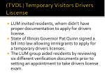 tvdl temporary visitors drivers liscense