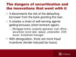 the dangers of securitization and the innovations that went with it