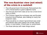 the neo austrian view not mine of the crisis in a nutshell