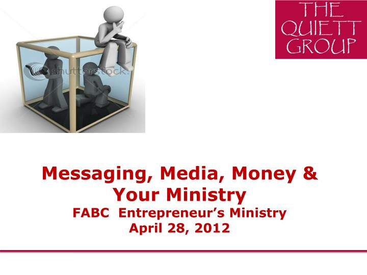 Messaging, Media, Money & Your Ministry