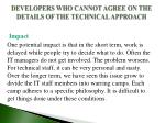 developers who cannot agree on the details of the technical approach1