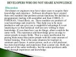 developers who do not share knowledge