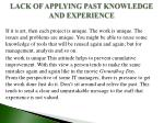 lack of applying past knowledge and experience1