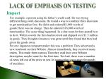 lack of emphasis on testing1