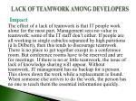 lack of teamwork among developers
