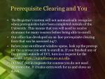 prerequisite clearing and you