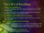the 5 w s of enrolling