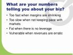what are your numbers telling you about your biz