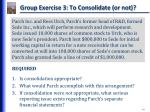 group exercise 3 to consolidate or not