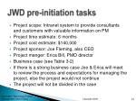 jwd pre initiation tasks