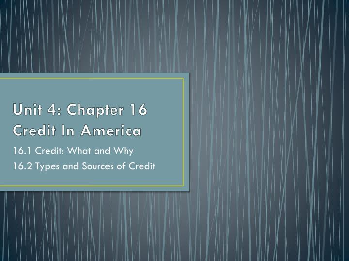 unit 4 chapter 16 credit in america n.