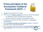 10 key principles of the eurosystem collateral framework ecf i