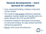 general developments more demand for collateral